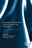 Language and Intercultural Communication in the Workplace
