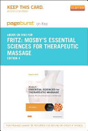 Mosby s Essential Sciences for Therapeutic Massage   Pageburst E book on Kno Retail Access Card