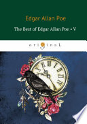 The Best Of Edgar Allan Poe. Vol. 5 Hearts Beating Long After Their Owners Are Dead