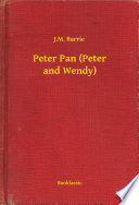 Peter Pan  Peter and Wendy