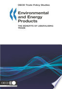 OECD Trade Policy Studies Environmental and Energy Products The Benefits of Liberalising Trade