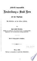 Historisch-topographische Beschreibung der Stadt Bern und ihrer Umgebungen