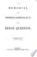 Memorial Of The Cincinnati Zanesville Railroad Company On The Fence Question 1868