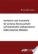 Verfahren und Protokolle für sicheren Rechtsverkehr auf dezentralen und spontanen elektronischen Märkten