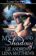 Myths and Shadows