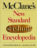 McClane s New Standard Fishing Encyclopedia and International Angling Guide