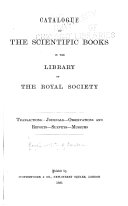 Catalogue of the Scientific Books in the Library of the Royal Society: Transactions, journals, observations and reports, surveys, museums