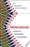 Metamaterials : electromagnetic metamaterials metamaterials: physics and engineering explorations gives...