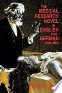 The Medical Research Novel in English and German  1900 1950