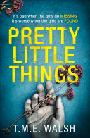 Pretty Little Things: 2018's most nail-biting serial killer thriller with an unbelievable twist Book