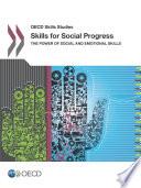 OECD Skills Studies Skills for Social Progress The Power of Social and Emotional Skills