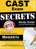 Cast Exam Secrets  Study Guide  Cast Test Review for the Construction and Skilled Trades Exam
