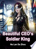 Beautiful CEO's Soldier King