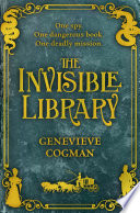 The Invisible Library : is the astounding debut from genevieve cogman....