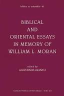 Biblical and Oriental Essays in Memory of William L. Moran