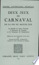 Deux Jeux de Carnaval de la Fin Du Moyen Âge