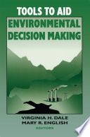 Tools To Aid Environmental Decision Making