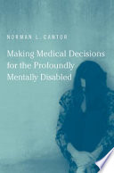 Making Medical Decisions For The Profoundly Mentally Disabled : status of people with profound...