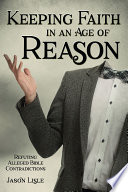 Keeping Faith In An Age Of Reason book