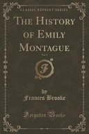 The History of Emily Montague  Vol  3  Classic Reprint