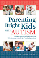 Parenting Bright Kids With Autism
