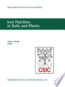 Iron Nutrition in Soils and Plants Proceedings of the Seventh International Symposium on Iron Nutrition and Interactions in Plants, June 27–July 2, 1993, Zaragoza, Spain