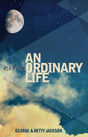 An Extraordinary Life  The Ordinary Pursuit of an Extraordinary God