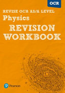 Revise OCR AS A Level Physics Revision Workbook