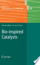 Bio inspired Catalysts