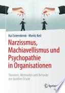 Narzissmus  Machiavellismus und Psychopathie in Organisationen