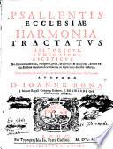 Psallentis Ecclesiae harmonia. Tractatus historicus, symbolicus, asceticus de diuina psalmodia, etc