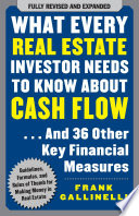 What Every Real Estate Investor Needs to Know About Cash Flow    And 36 Other Key Financial Measures