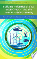 Building Industries At Sea Blue Growth And The New Maritime Economy