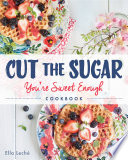 Cut The Sugar You Re Sweet Enough