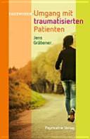 Umgang mit traumatisierten Patienten
