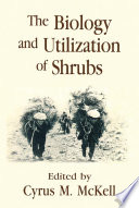 The Biology and Utilization of Shrubs