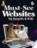 Must-See Websites for Parents & Kids (Must-See Websites)