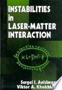 Instabilities in Laser Matter Interaction