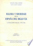 Iglesia y sociedad en la Espa  a del siglo XX