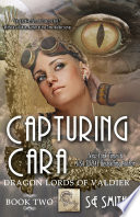 Capturing Cara: Dragon Lords of Valdier Book 2 by S.E. Smith