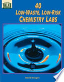 40 Low Waste Low Risk Chemistry Labs