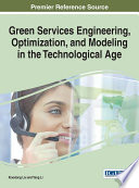 Green Services Engineering  Optimization  and Modeling in the Technological Age