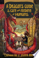 A Dragon S Guide To The Care And Feeding Of Humans : whimsical tale, the first in a series, by...