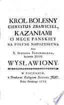 Krol Bolesny Chrystus Zbawiciel, kazaniami o mece Panskiey na postne nabozenstwa