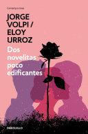 Dos Novelitas Poco Edificantes   Two Slightly Instructive Novels