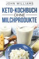 Keto Kochbuch Ohne Milchprodukte