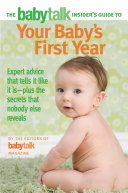 The Babytalk Insider's Guide to Your Baby's First Year