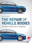 The Repair Of Vehicle Bodies, 6th Ed : you develop the skills needed to...