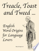 Treacle  Toast and Tweed     English Word Origins for Language Lovers