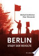 Berlin – Stadt der Revolte